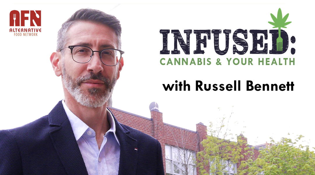Infused: Cannabis & Your Health with Russell Bennett